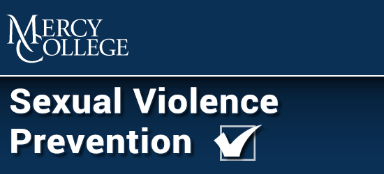 Mercy College Sexual Violence Prevention Program. Click to restart the program